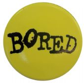 Bored - Slogan Button Badge